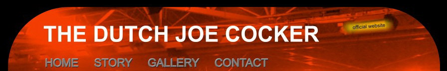 The Dutch Joe Cocker Official Website